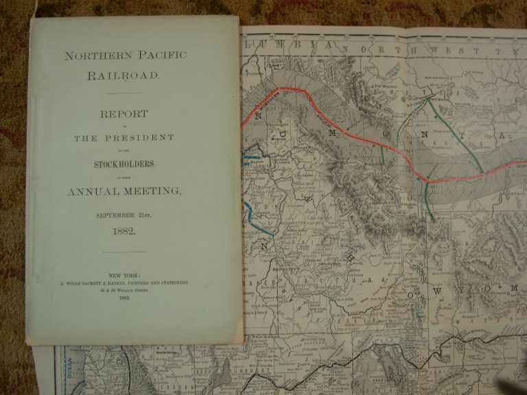 NORTHERN PACIFIC RAILROAD, REPORT OF THE PRESIDENT TO THE STOCKHOLDERS AT THE ANNUAL MEETING, SEPTEMBER 21st, 1882
