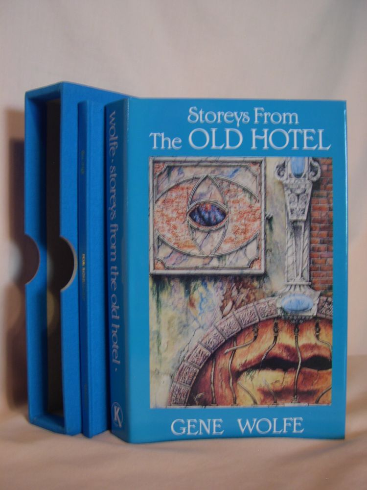 STOREYS FROM THE OLD HOTEL. Gene Wolfe.