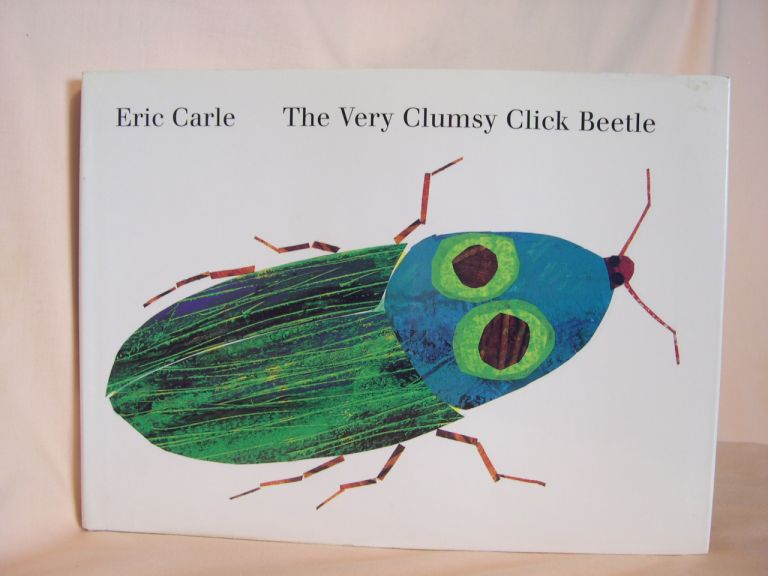 THE VERY CLUMSY CLICK BEETLE. Eric Carle.