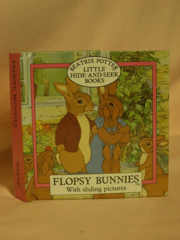 FLOPSY BUNNIES: WITH SLIDING PICTURES. Beatrix Potter.