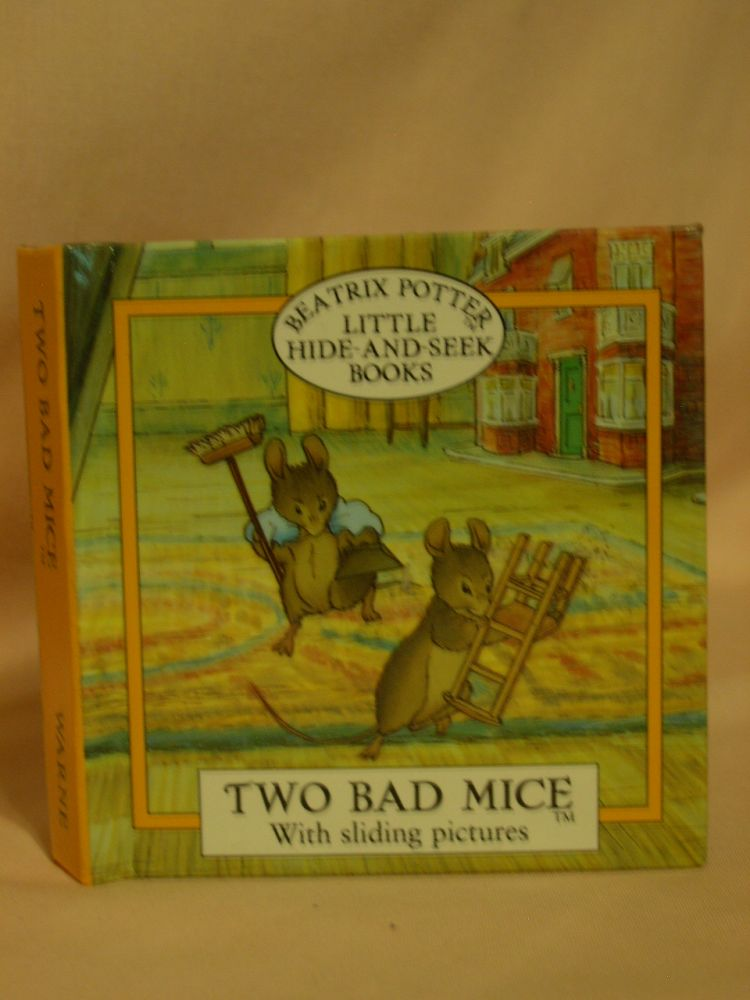 TWO BAD MICE: WITH SLIDING PICTURES. Beatrix Potter.