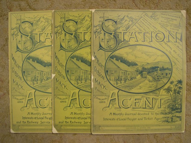 THE STATION AGENT; A MONTHLY JOURNAL DEVOTED TO THE INTEREST OF LOCAL FREIGHT ABND TICKET AGENTS; VOLLUME 1, NOS. 1, 2, AND 3, 1889
