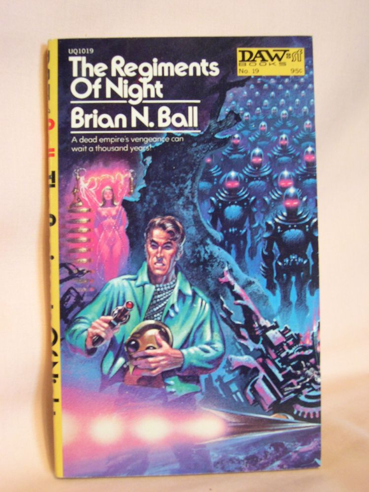 THE REGIMENTS OF NIGHT. Brian N. Ball.