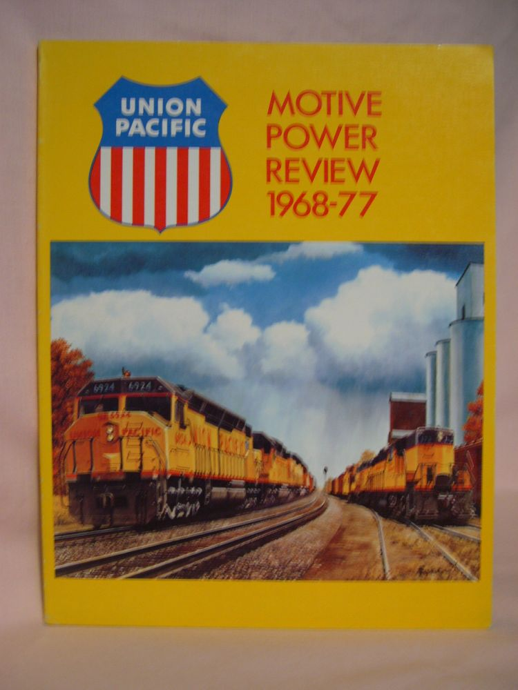 UNION PACIFIC MOTIVE POWER REVIEW 1968-1977. F. Hol Wagner, Jr.