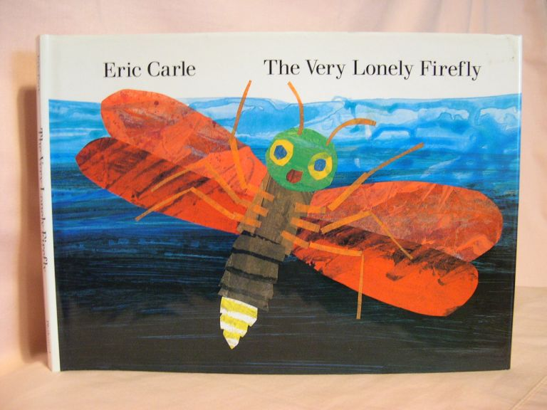 THE VERY LONELY FIREFLY. Eric Carle.