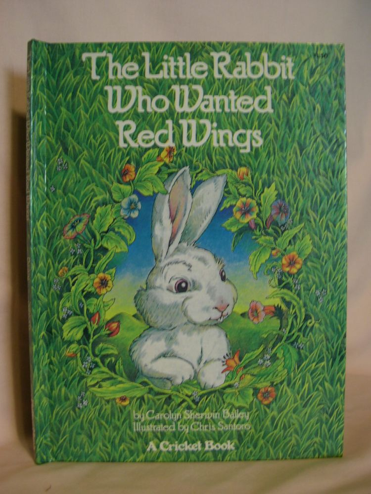 THE LITTLE RABBIT WHO WANTED RED WINGS. Carolyn Sherwin Bailey.