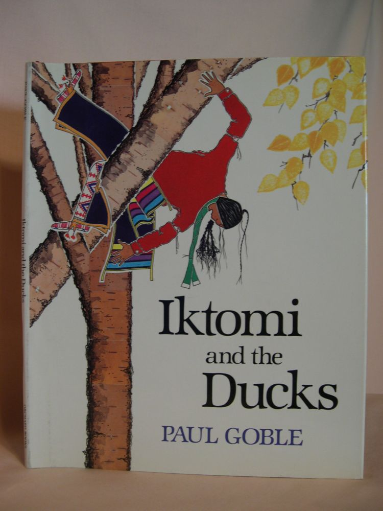 IKTOMI AND THE DUCKS. Paul Goble.