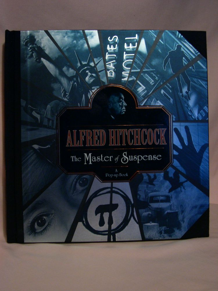 ALFRED HITCHCOCK, THE MASTER OF SUSPENSE: A POP-UP BOOK