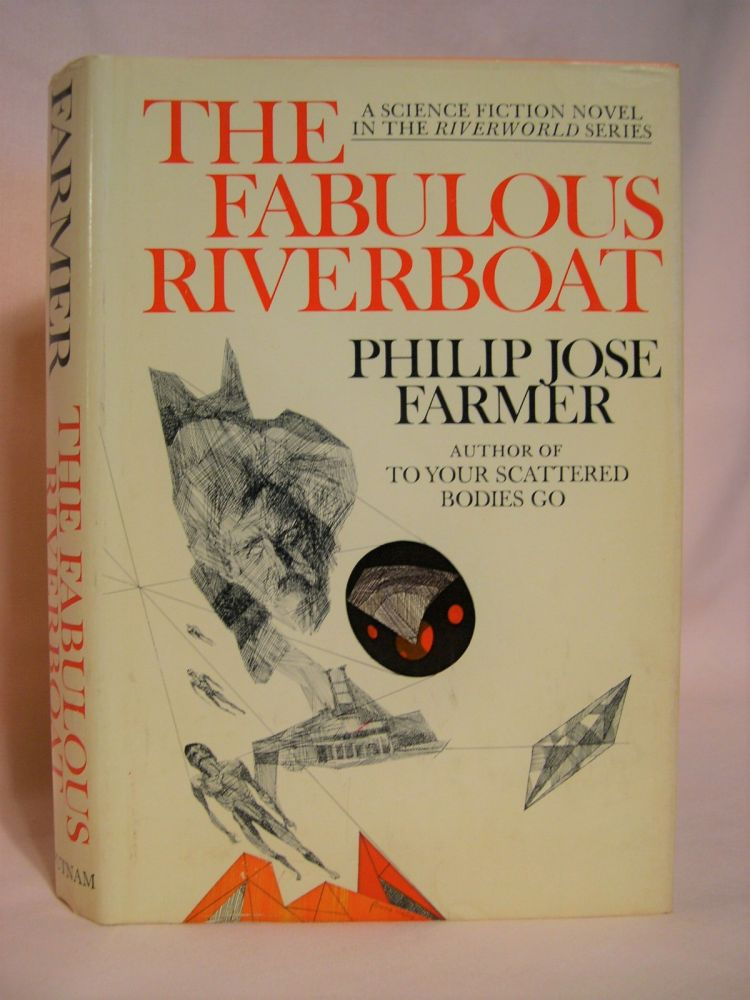 THE FABULOUS RIVERBOAT. Philip José Farmer.