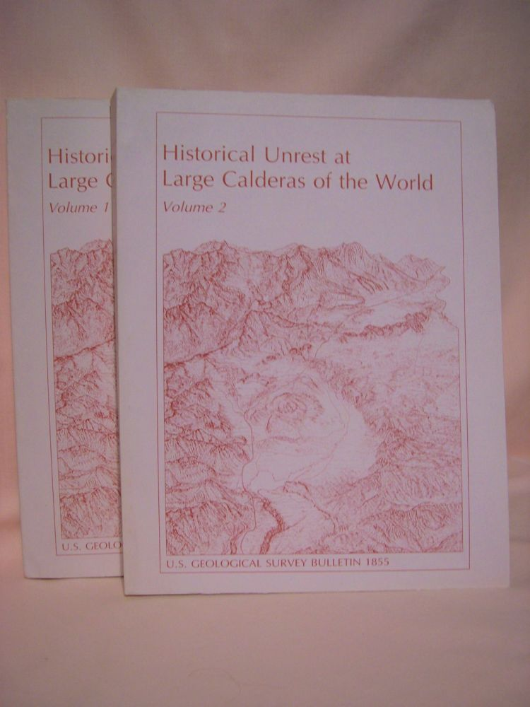 HISTORICAL UNREST AT LARGE CALDERAS OF THE WORLD, VOLUME 1 & 2; GEOLOGICAL SURVEY BULLETIN 1855. Christopher G. Newhall, Daniel Dzurisin.