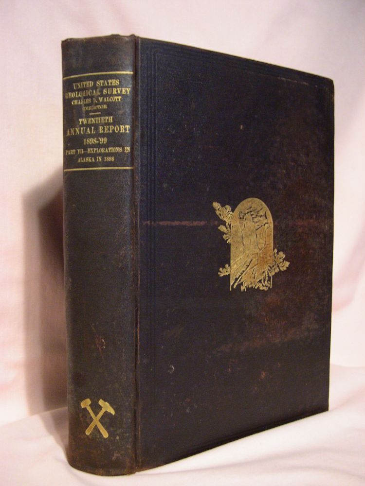 TWENTIETH ANNUAL REPORT OF THE UNITED STATES GEOLOGICAL SURVEY TO THE SECRETARY OF THE INTERIOR 1898-99; PART VII - EXPLORATIONS IN ALASKA IN 1898. Charles D. Walcott, A. H. Brooks, F. C. Schrader, W. C. Mendenhall, J. E. Spurr, director. G. H. Eldridge.