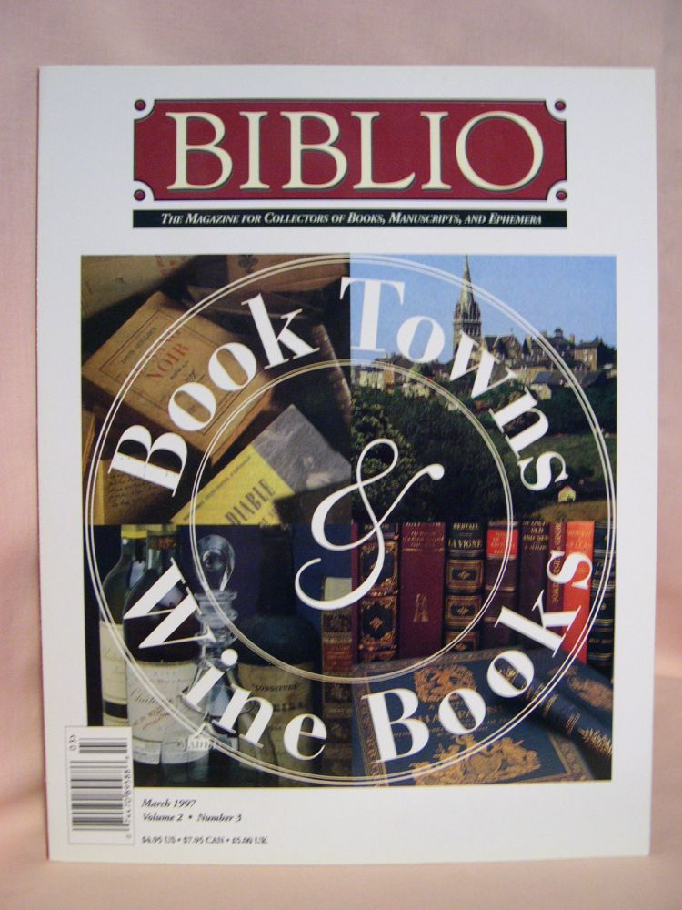 BIBLIO: THE MAGAZINE FOR COLLECTORS OF BOOKS, MANUSCRIPTS, AND EPHEMERA; VOLUME 2 NUMBER 3, MARCH 1997. Colleen Sell.