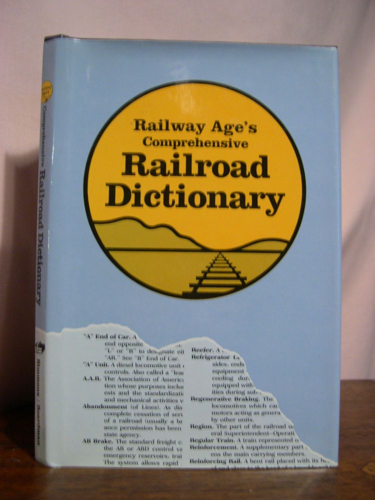 RAILWAY AGE'S COMPREHENSIVE RAILROAD DICTIONARY. Robert G. Lewis, Kenneth G. Ellsworth, Gus Welty, Luther S. Miller, technical and contruting Mason B. Flagg.