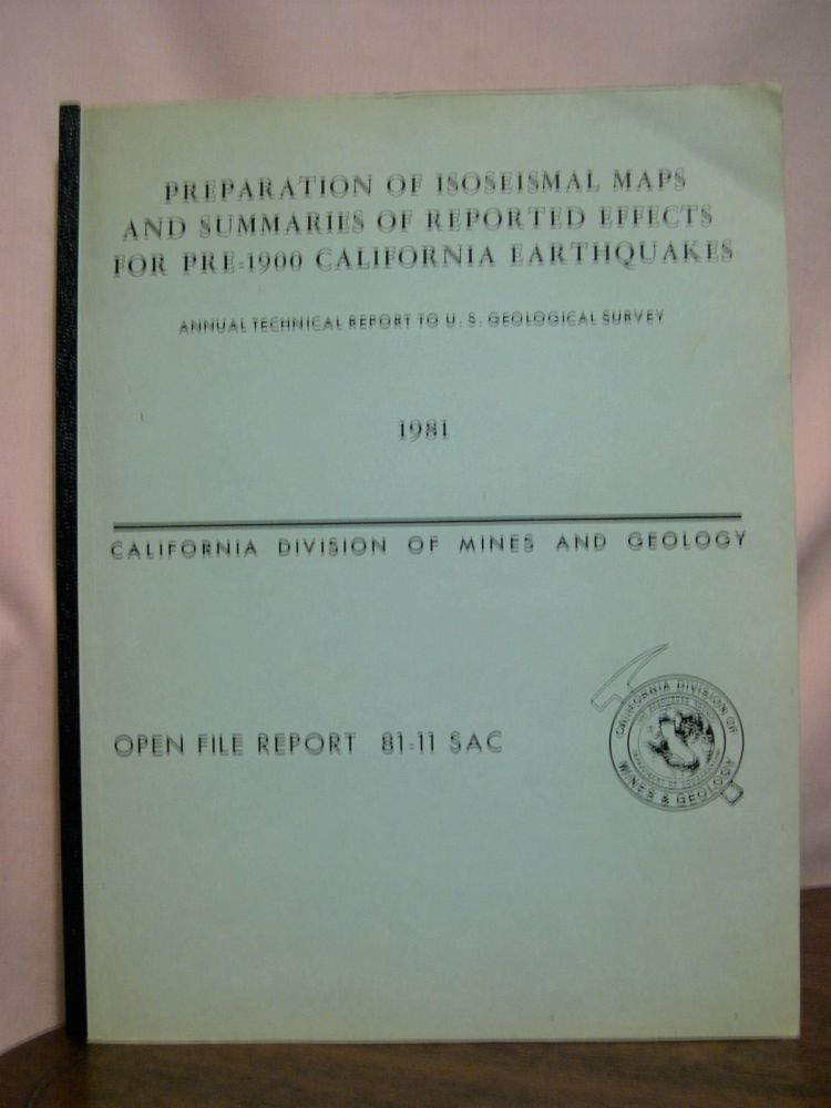 PREPARATION OF ISOSEISMAL MAPS AND SUMMARIES OF REPORTED EFFECTS FOR PRE-1900 CALIFORNIA EARTHQUAKES; ANNUAL TECHNICAL REPORT FISCAL YEAR 1980-1981. Tousson R. Topppozada, Charles R. Ral, David L. Parke.