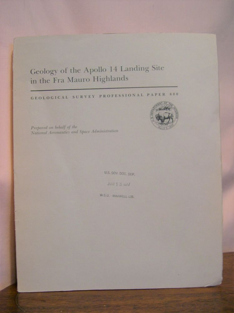 GEOLOGY OF THE APOLLO 14 LANDING SITE IN THE FRA MAURO HIGHLANDS; PROFESSIONAL PAPER 880. G. A. Swann, G. E. Ulrich, N. J. Trask, R. L. Sutton, G. G. Schaber, V. S. Reed, K. B. Larson, H. E. Holt, M. H. Hait, R. E. Eggleton, R. M. Batson, N. G. BAiley, H G. Wilshire.