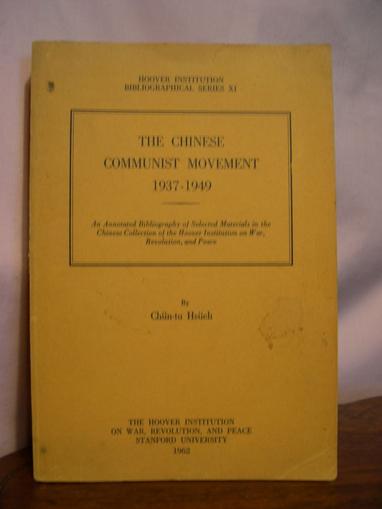 THE CHINESE COMMUNIST MOVEMENT 1937-1949; HOOVER INSTITUTION BIBLIOGRAPHICAL SERIES XI. Chün-tu Hsüeh.