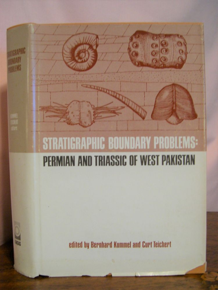 STRATIGRAPHIC BOUNDARY PROBLEMS: PERMIAN AND TRIASSIC OF WEST PAKISTAN. DEPARTMENT OF GEOLOGY, UNIVERSITY OF KANSAS, SPECIAL PUBLICATION 4. Bernhard Kummel, Curt Teichert.