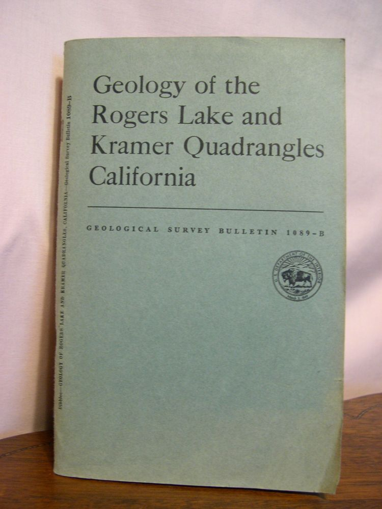 GEOLOGY OF THE ROGERS LAKE AND DRAMER QUADRANGLES, CALIFORNIA; GEOLOGIC INVESTIGATIONS OF SOUTHERN CALIFORNIA DESERTS; GEOLOGICAL SURVEY BULLETIN 1089-B. T. W. Dibble, Jr.