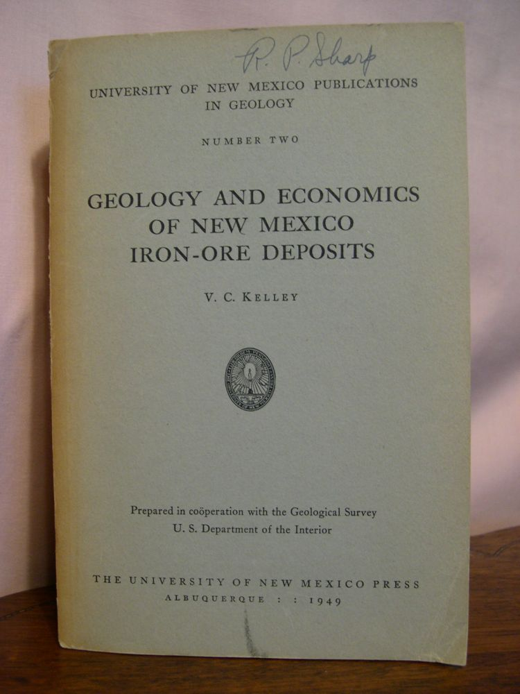 GEOLOGY AND ECONOMICS OF NEW MEXICO IRON-ORE DEPOSITS; UNIVERSITY OF NEW MEXICO PUBLICATIONS IN GEOLOGY NUMBER TWO. V. C. Kelley.