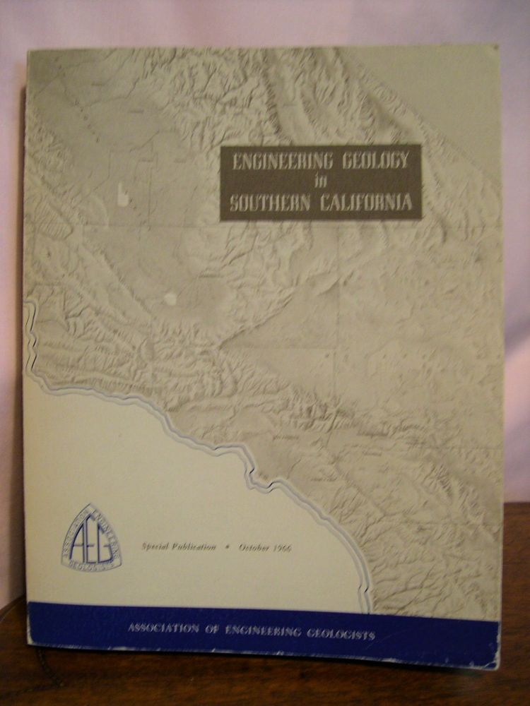 ENGINEERING GEOLOGY IN SOUTHERN CALIFORNIA; SPECIAL PUBLICATION, OCTOBER 1966. Richard Lung, Richard Proctor.