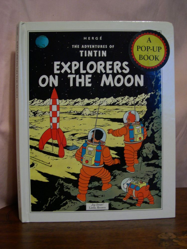 EXPLORERS ON THE MOON: THE ADVENTURES OF TINTIN. Herge.