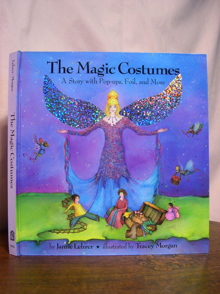 THE MAGIC COSTUMES: A STORY WITH POP-UPS, FOIL, AND MORE. Jamie Lehrer.
