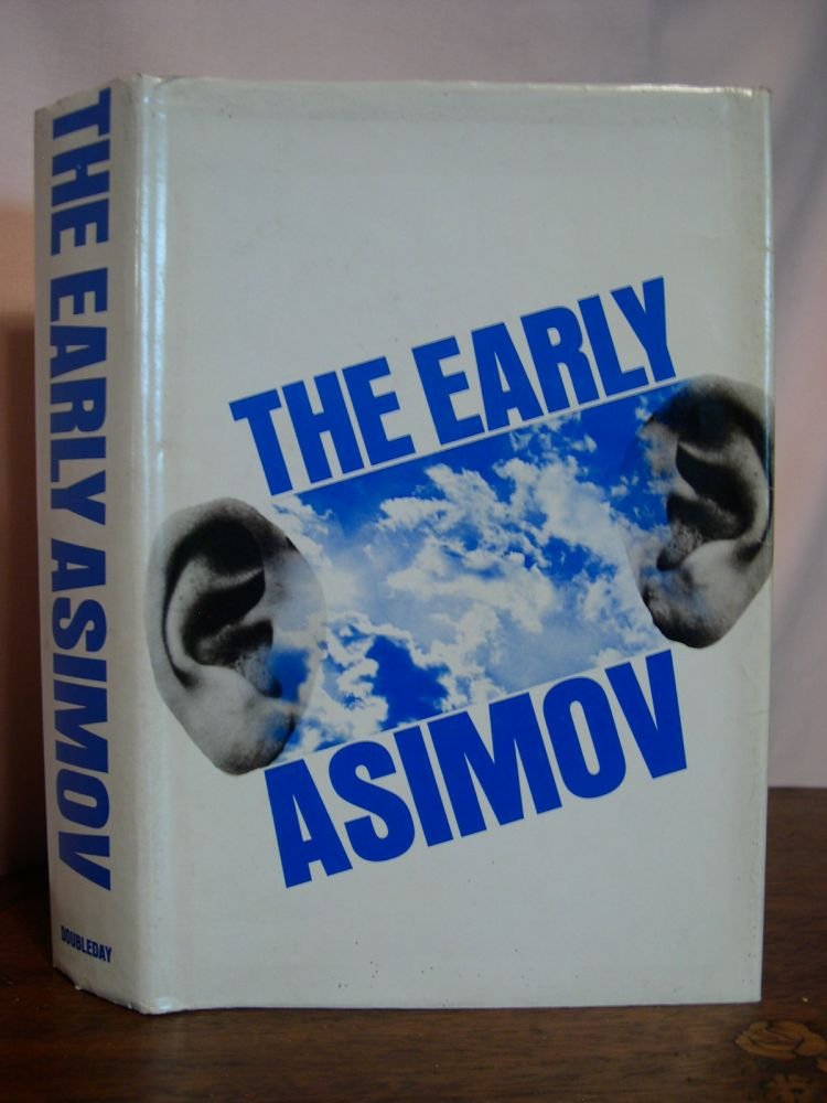 THE EARLY ASIMOV OR, ELEVEN YEARS OF TRYING. Isaac Asimov.