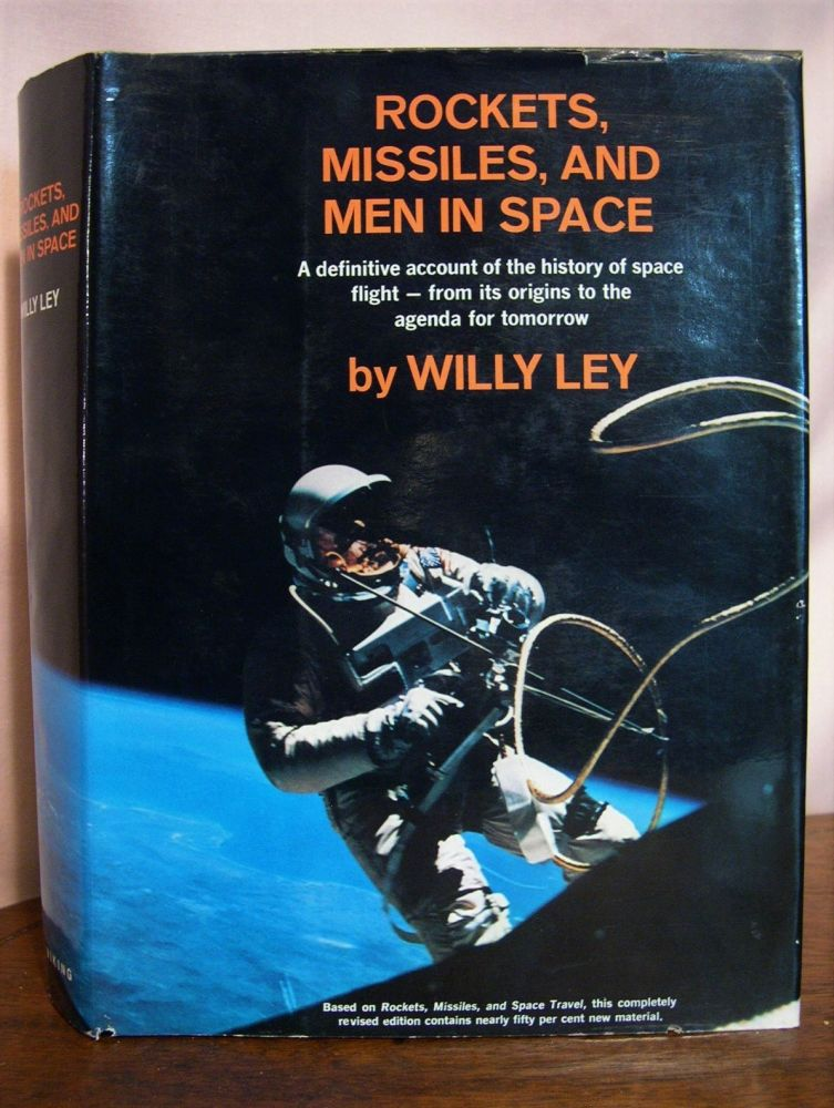 ROCKETS, MISSILES, AND MEN IN SPACE. Willy Ley.