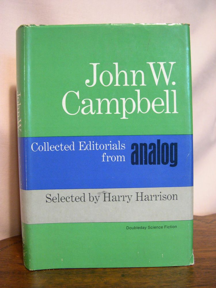 JOHN W. CAMPBELL; COLLECTED EDITORIALS FROM ANALOG. John W.. Campbell, Harry Harrison.
