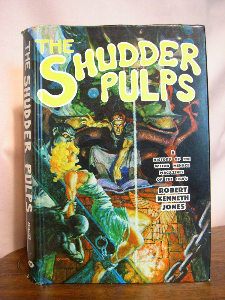 THE SHUDDER PULPS: A HISTORY OF THE WEIRD MENACE MAGAZINES OF THE 1930'S. Robert Kenneth Jones.
