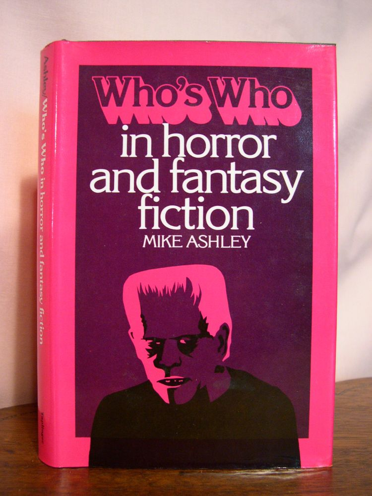 WHO;S WHO IN HORROR AND FANTASY FICTION. Mike Ashley.