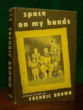 SPACE ON MY HANDS. Fredric Brown
