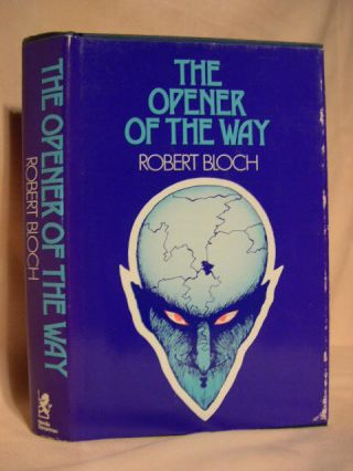 THE OPENER OF THE WAY. Robert Bloch