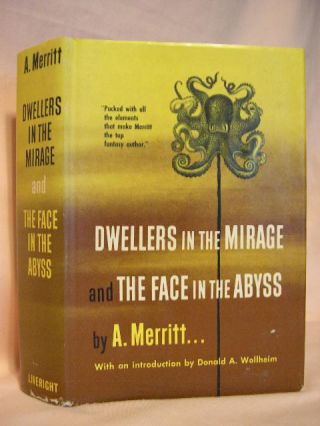 DWELLERS IN THE MIRAGE and THE FACE IN THE ABYSS. A. Merritt