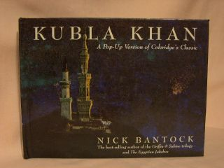 KUBLA KHAN: A POP-UP VERSION OF COLERIDGE'S CLASSIC. Nick Bantock.