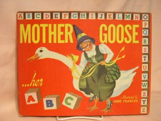 MOTHER GOOSE...HER ABC