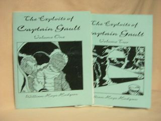 THE EXPLOITS OF CAPTAIN GAULT; VOLUMES ONE AND TWO. William Hope Hodgson