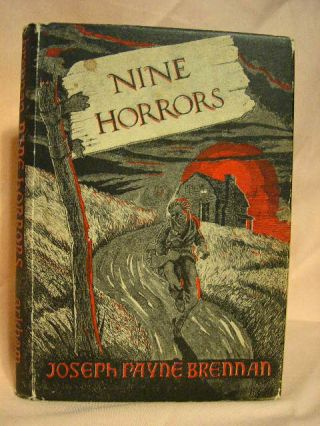 NINE HORRORS AND A DREAM. Joseph Payne Brennan
