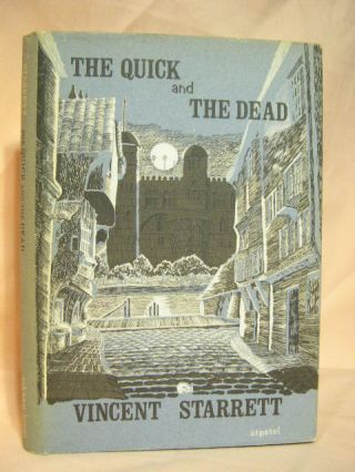 THE QUICK AND THE DEAD. Vincent Starrett