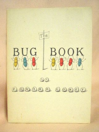 THE BUG BOOK. Edward Gorey.
