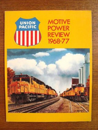 UNION PACIFIC MOTIVE POWER REVIEW 1968-1977. F. Hol Wagner, Jr