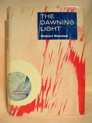 THE DAWNING LIGHT. Robert Silverberg, Randall Garrett