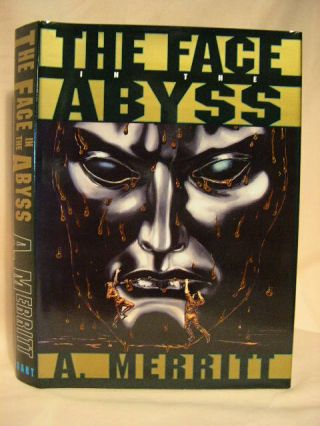 THE FACE IN THE ABYSS. A. Merritt