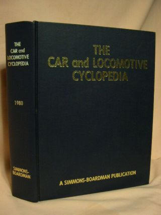 THE CAR AND LOCOMOTIVE CYCLOPEDIA OF AMERICAN PRACTICES, 1980. Kenneth G. Ellsworth