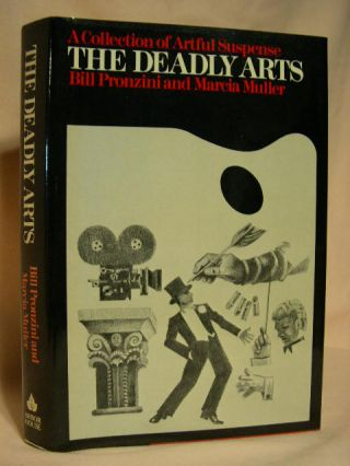 THE DEADLY ARTS. Bill Pronzini, Marcia Muller