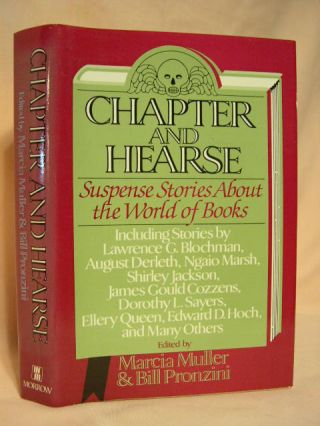 CHAPTER AND HEARSE; SUSPENSE STORIES ABOUT THE WORLD OF BOOKS. Marcia Muller, Bill Pronzini