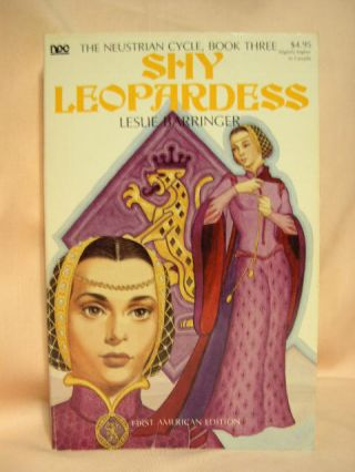 SHY PEOPARDESS; THE NEUSTRIAN CYCLE, BOOK THREE. Leslie Barringer