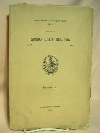 SIERRA CLUB BULLETIN; VOL. IX, NO. 4, JANUARY 1915. William Frederic Bade