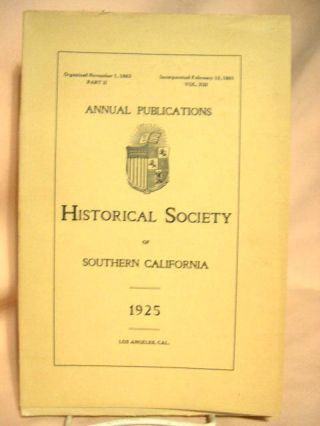 ANNUAL PUBLICATIONS, HISTORICAL SOCIETY OF SOUTHERN CALIFORNIA, 1925, VOLUME XIII, PART II