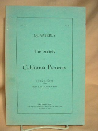 QUARTERLY OF THE SOCIETY OF CALIFORNIA PIONEERS; VOL. III, NO. 4, DECEMBER 31, 1926. Henry L. Byrne
